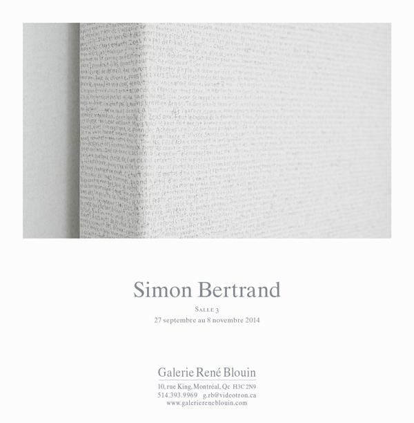 INVITATION : Simon Bertrand SALLE 3 27 septembre au 8 novembre 2014, Photo: Guy L'Heureux